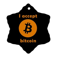 I Accept Bitcoin Ornament (snowflake) by Valentinaart