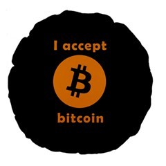 I Accept Bitcoin Large 18  Premium Flano Round Cushions by Valentinaart