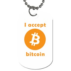I Accept Bitcoin Dog Tag (one Side) by Valentinaart