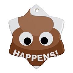 Poo Happens Ornament (snowflake) by Vitalitee