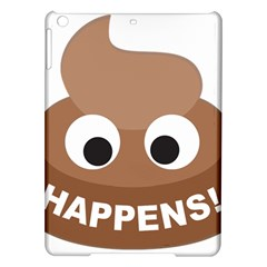 Poo Happens Ipad Air Hardshell Cases by Vitalitee