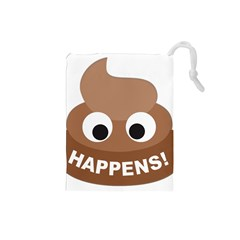 Poo Happens Drawstring Pouches (small)  by Vitalitee
