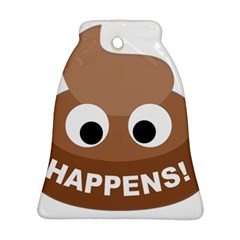 Poo Happens Bell Ornament (two Sides) by Vitalitee