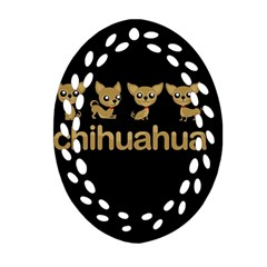 Chihuahua Oval Filigree Ornament (two Sides) by Valentinaart