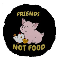 Friends Not Food   Cute Pig And Chicken Large 18  Premium Round Cushions by Valentinaart