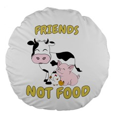 Friends Not Food   Cute Cow, Pig And Chicken Large 18  Premium Round Cushions by Valentinaart