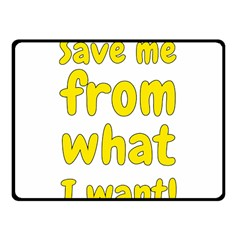 Save Me From What I Want Fleece Blanket (small) by Valentinaart