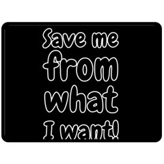 Save Me From What I Want Fleece Blanket (large)  by Valentinaart