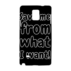 Save Me From What I Want Samsung Galaxy Note 4 Hardshell Case by Valentinaart