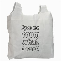 Save Me From What I Want Recycle Bag (one Side) by Valentinaart