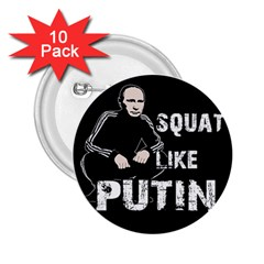 Squat Like Putin 2 25  Buttons (10 Pack)  by Valentinaart
