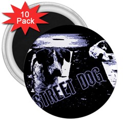 Street Dogs 3  Magnets (10 Pack)  by Valentinaart