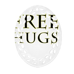 Freehugs Ornament (oval Filigree) by cypryanus