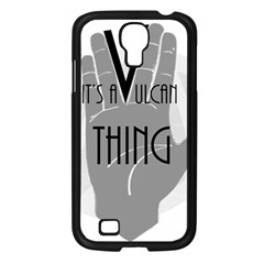 It s A Vulcan Thing Samsung Galaxy S4 I9500/ I9505 Case (black) by Howtobead