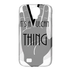 It s A Vulcan Thing Samsung Galaxy S4 Classic Hardshell Case (pc+silicone) by Howtobead