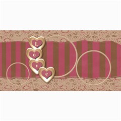 Love   Valentines Card By Gina   4  X 8  Photo Cards   Gj5mbu802h2x   Www Artscow Com 8 x4 Photo Card - 3