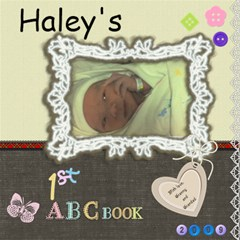 Haley s Abc Book 2009 To Print By Lisa   Scrapbook Page 12  X 12    V1wy9afnfe9w   Www Artscow Com 12 x12 Scrapbook Page - 1