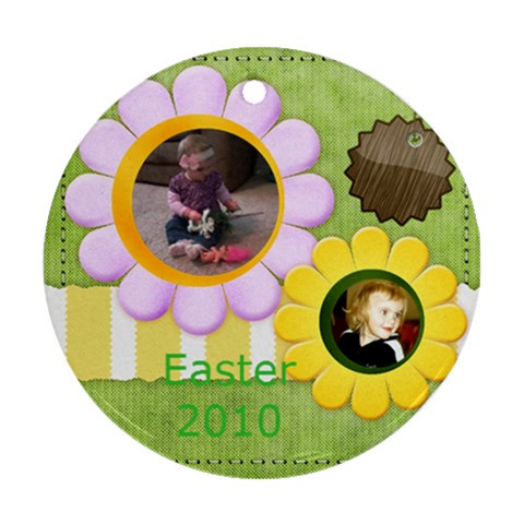 Easter By Tausha   Ornament (round)   315g9tmy946u   Www Artscow Com Front
