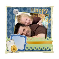 Happy Father Day By Joely   Standard Cushion Case (two Sides)   E5ih6gyxmmz6   Www Artscow Com Front
