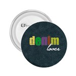 Denim Lover Button - 2.25  Button