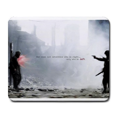 War Does Not Determine Who Is Right Only Who Is Left By Matthew Reid   Large Mousepad   R7hmq75jn9dh   Www Artscow Com Front