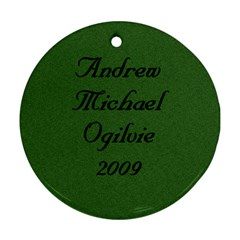 Andrew Ornament 2009 By Sharon   Round Ornament (two Sides)   Hmaynr0cu6fn   Www Artscow Com Back