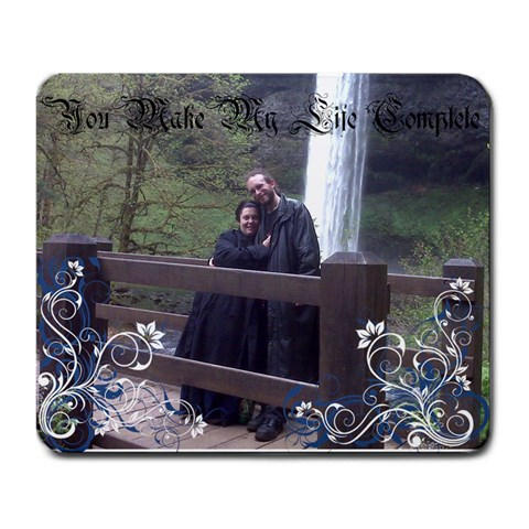 You Make My Life Complete By Heather Aileen Pimm   Large Mousepad   Fh8w9aj2sfff   Www Artscow Com Front