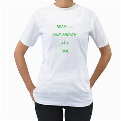 Lungapalooza:    Team  One Breath At A Time  By Gail Honeycutt Csizmar   Women s T Shirt (white) (two Sided)   Fulumh07tm6l   Www Artscow Com Front