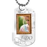 I do  - Dog Tag (One Side)