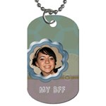 My BFF tag - Dog Tag (One Side)