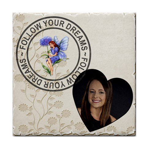 Follow Your Dreams Coaster By Lil    Tile Coaster   Nepe371ptjef   Www Artscow Com Front