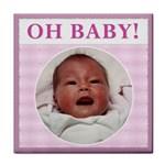 Oh Baby!  Girl Coaster - Tile Coaster