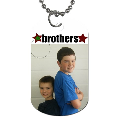 Brothers Tag By Amanda Bunn   Dog Tag (one Side)   0fxvxs1v67vz   Www Artscow Com Front