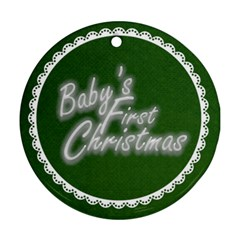 Baby s First Christmastraditional Green & White Round Ornament By Catvinnat   Round Ornament (two Sides)   Gcikwslv58d2   Www Artscow Com Front