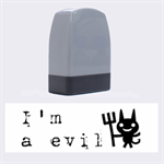 I m a evil - Rubber stamp - Name Stamp