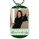 Livin  on the Edge Dog Tag - Dog Tag (Two Sides)