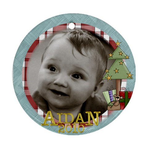Aidan Ordament  10 By Laura   Ornament (round)   6sk33g0dpmop   Www Artscow Com Front