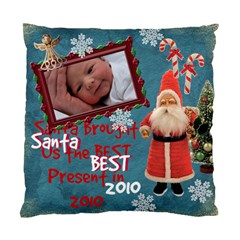 Santa Just Brought Us The Best Present 2010 Blue 2 Sided Cushion Case By Ellan   Standard Cushion Case (two Sides)   Rj6q9rhbq76e   Www Artscow Com Front