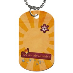 You Are My Sunshine Dogtag By Mikki   Dog Tag (two Sides)   Ldgicab7p3md   Www Artscow Com Front