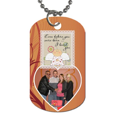Even Before You Were Born I Loved You Dog Tag By Lil    Dog Tag (one Side)   45rb2cytuncl   Www Artscow Com Front