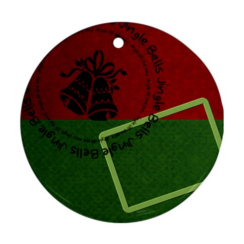 Jinglebells By Kelli   Ornament (round)   Shvh6upnxsog   Www Artscow Com Front