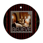 Believe 1-Sided Ornament - Ornament (Round)