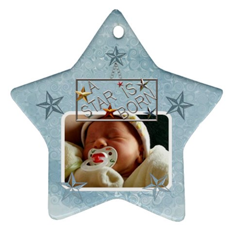 A Star Is Born Baby Boy Ornament By Lil    Ornament (star)   N13mm5hhqn83   Www Artscow Com Front