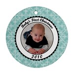jaxon 1st christmas - Ornament (Round)