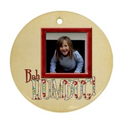 Merry And Bright Bah Humbug Ornament By Lisa Minor   Round Ornament (two Sides)   Dupjiiohzxrk   Www Artscow Com Front