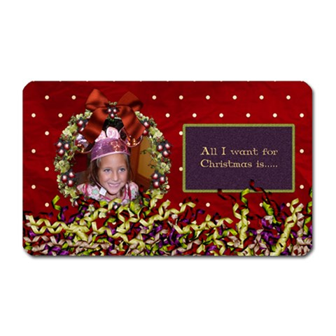 All I Want For Christmas Magnet 1 By Lisa Minor   Magnet (rectangular)   F2gzgosjpor5   Www Artscow Com Front