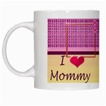 Love Mommy mug - White Mug