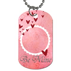Dog Tag (2 Sides) Be Mine By Jennyl   Dog Tag (two Sides)   Mau1uz1m1es9   Www Artscow Com Front