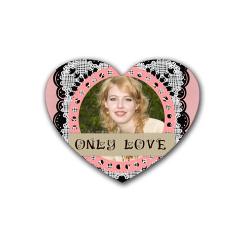 Only Love  By Joely   Rubber Coaster (heart)   Vjf62nyhpztv   Www Artscow Com Front