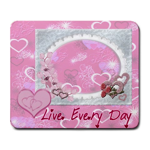 Live Every Day Inspiration Hearts N Roses Pink Mouse Pad By Ellan   Large Mousepad   Rpavjl1co2kq   Www Artscow Com Front